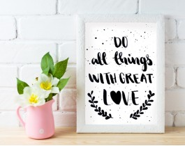 Do All Things With Great Love