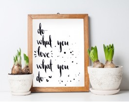 Do What You -Love- What You Do