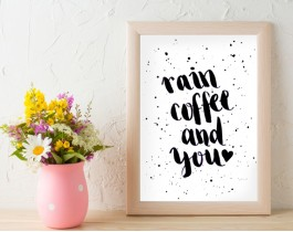 Rain Coffee And You