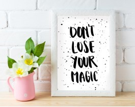 Don't Lose Your Magic