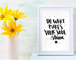 Do What Makes Your Soul Shine