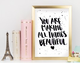 You Are Making All Things Beautiful